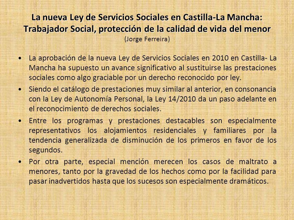 La nueva Ley de Servicios Sociales en Castilla-La Mancha: Trabajador Social, protección de la calidad de vida del menor (Jorge Ferreira)