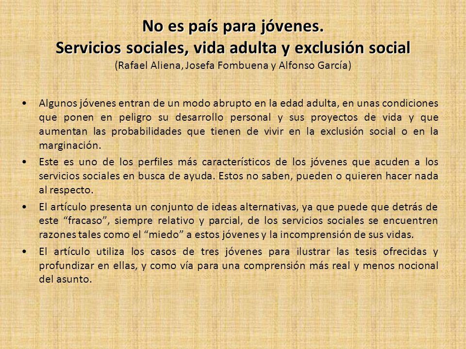 No es país para jóvenes. Servicios sociales, vida adulta y exclusión social (Rafael Aliena, Josefa Fombuena y Alfonso García)
