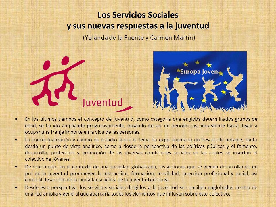 Los Servicios Sociales y sus nuevas respuestas a la juventud (Yolanda de la Fuente y Carmen Martín)
