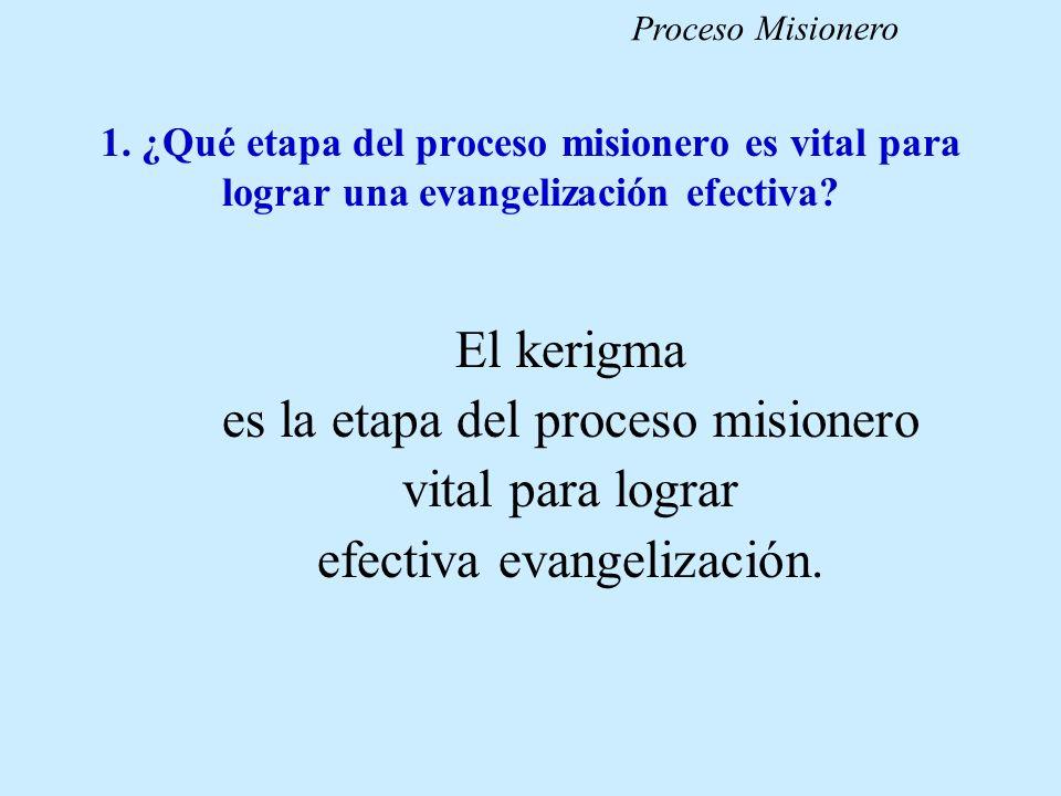 es la etapa del proceso misionero vital para lograr