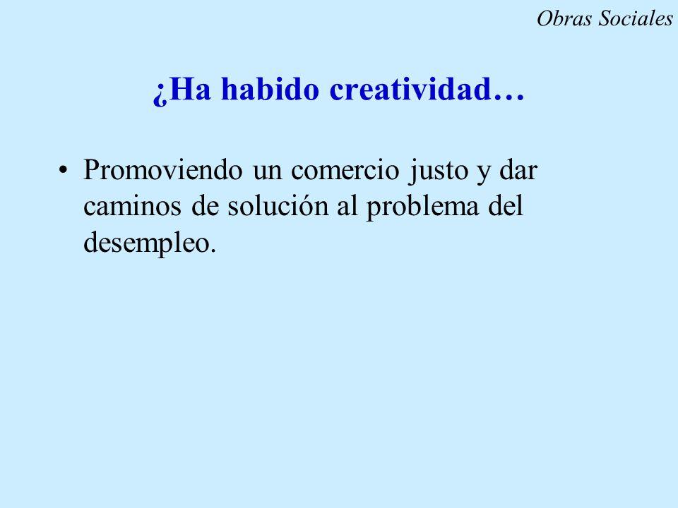 ¿Ha habido creatividad…