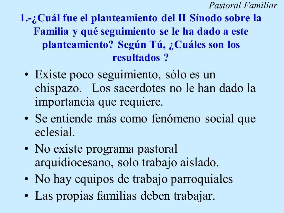 Se entiende más como fenómeno social que eclesial.