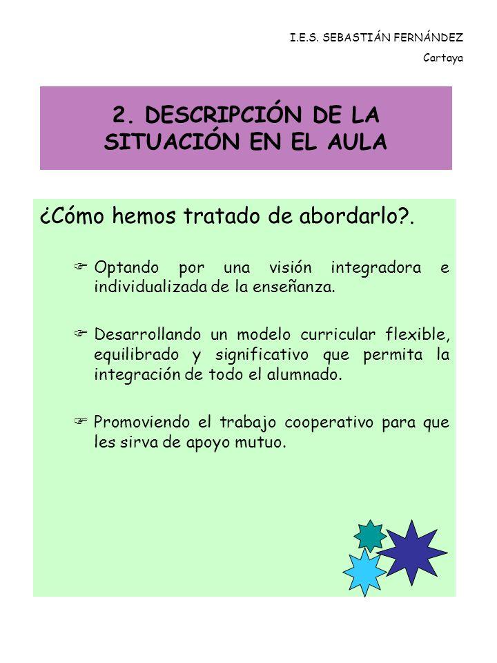 2. DESCRIPCIÓN DE LA SITUACIÓN EN EL AULA