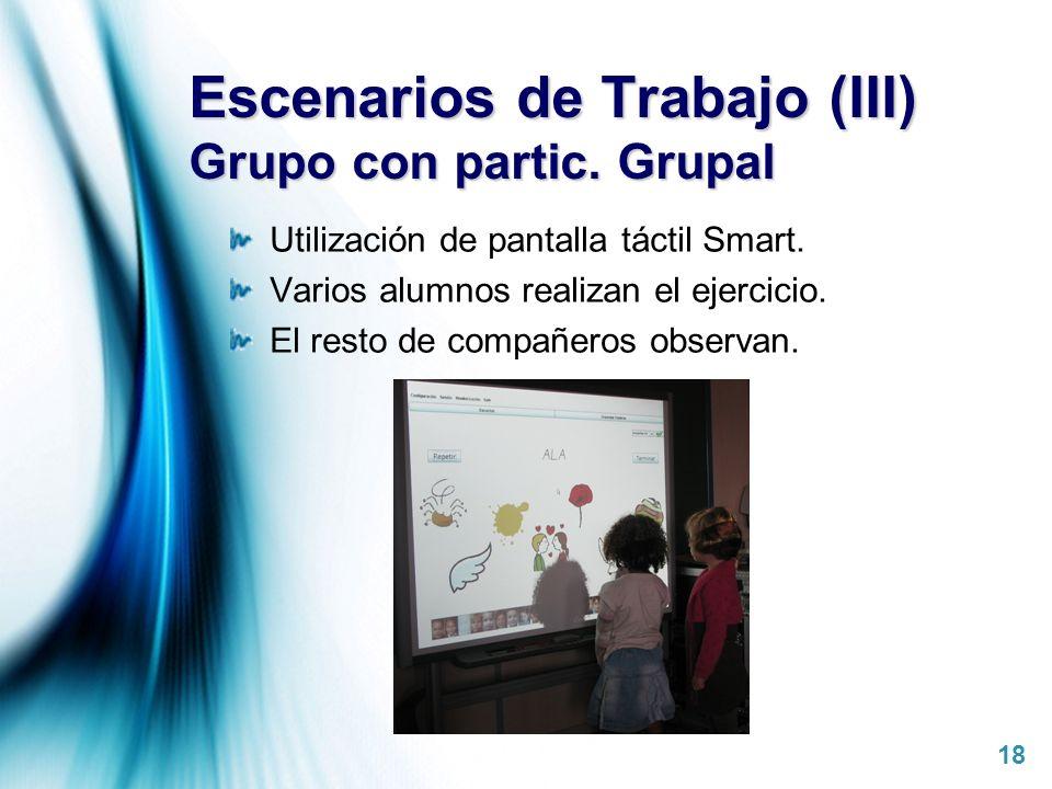 Escenarios de Trabajo (III) Grupo con partic. Grupal