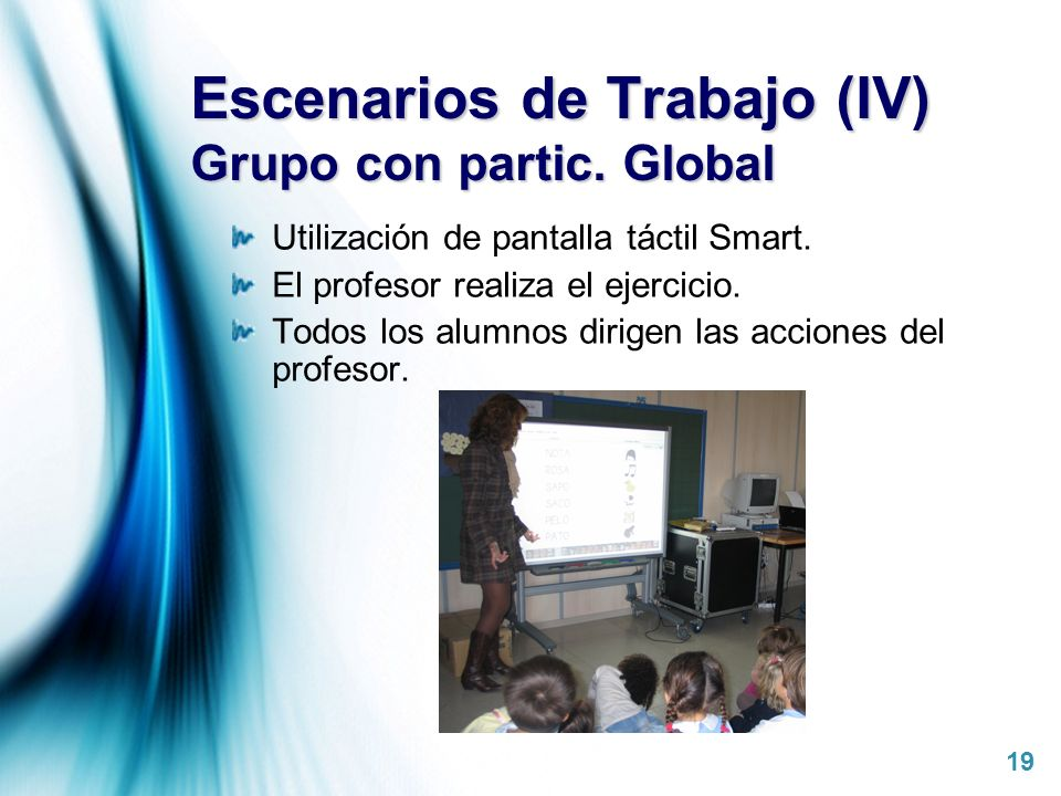 Escenarios de Trabajo (IV) Grupo con partic. Global