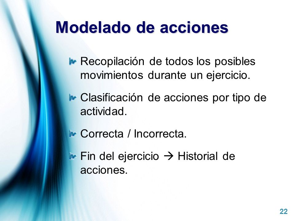Modelado de acciones Recopilación de todos los posibles movimientos durante un ejercicio. Clasificación de acciones por tipo de actividad.