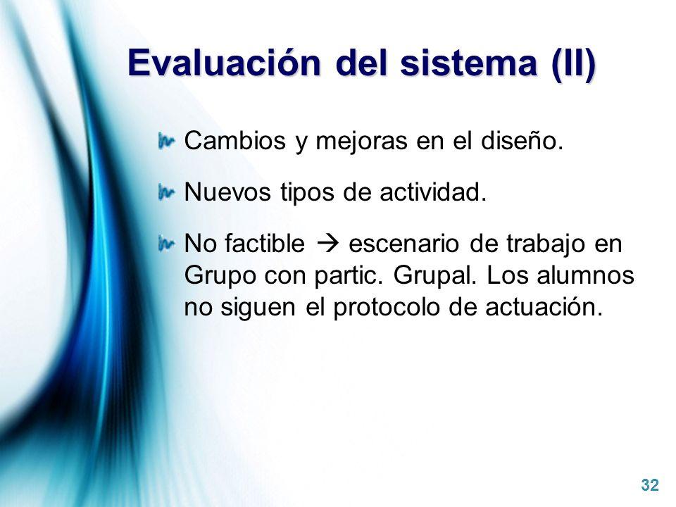 Evaluación del sistema (II)
