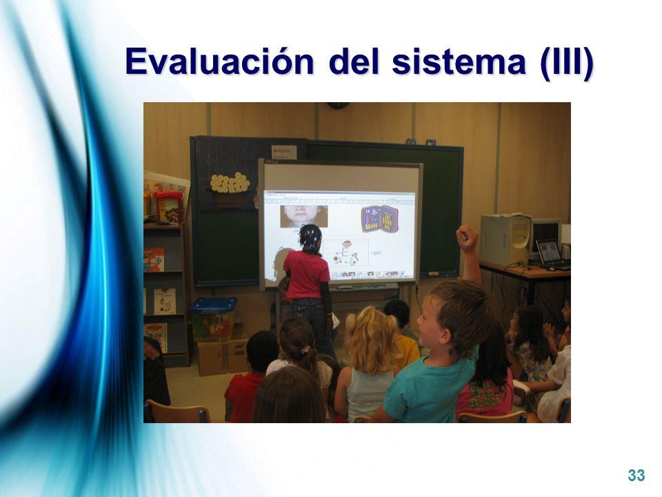 Evaluación del sistema (III)