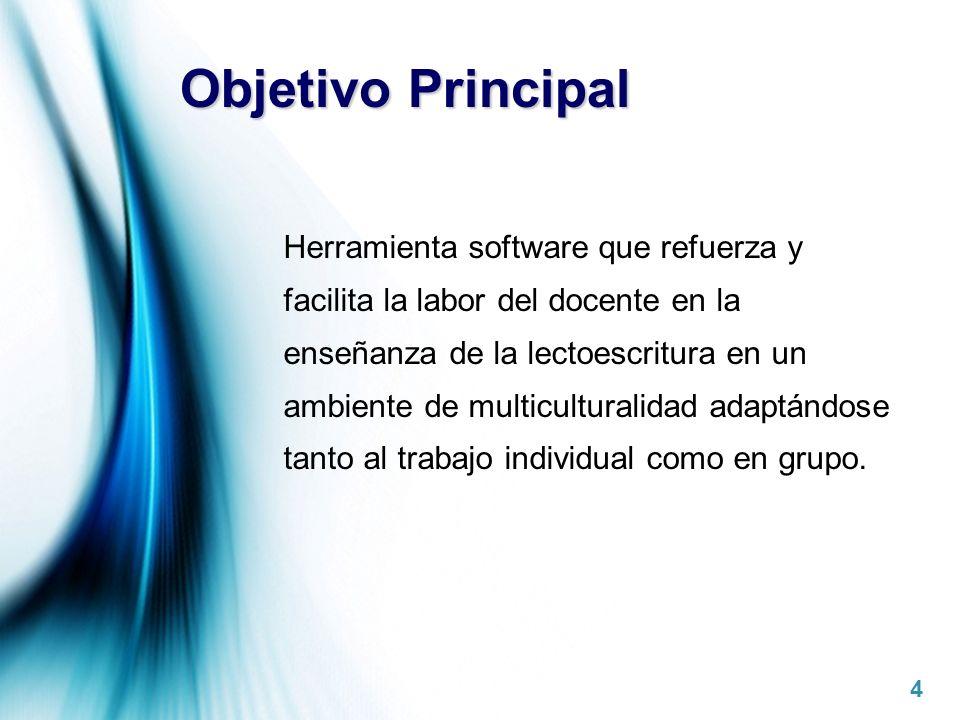 Objetivo Principal Herramienta software que refuerza y