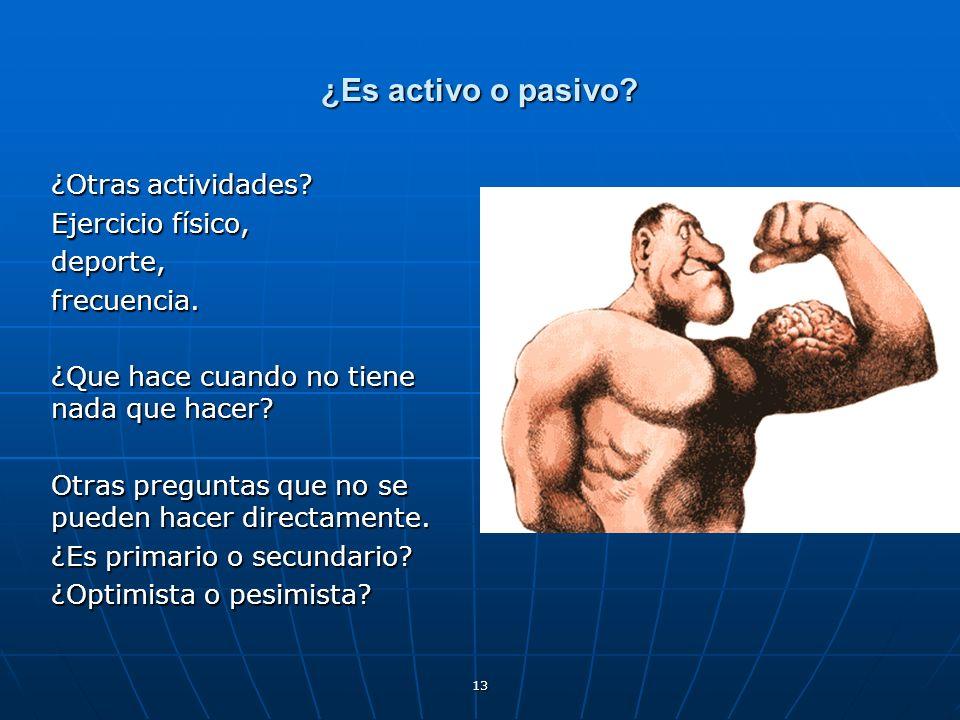 ¿Es activo o pasivo ¿Otras actividades Ejercicio físico, deporte,