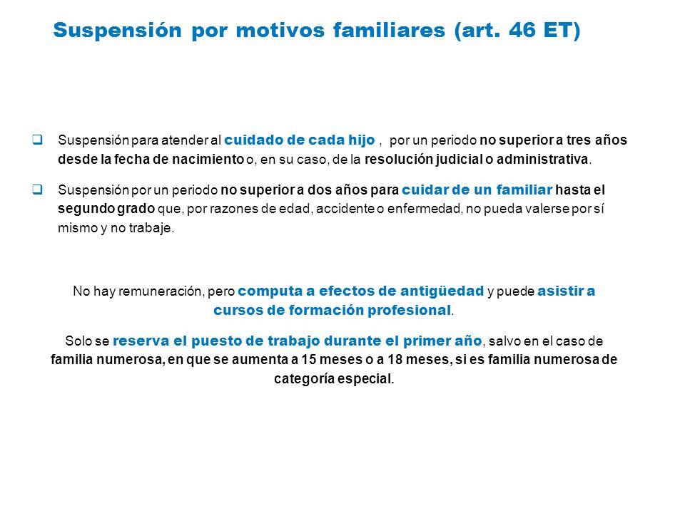 Suspensión por motivos familiares (art. 46 ET)