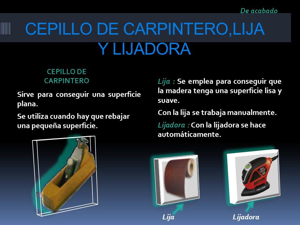 CEPILLO DE CARPINTERO,LIJA Y LIJADORA