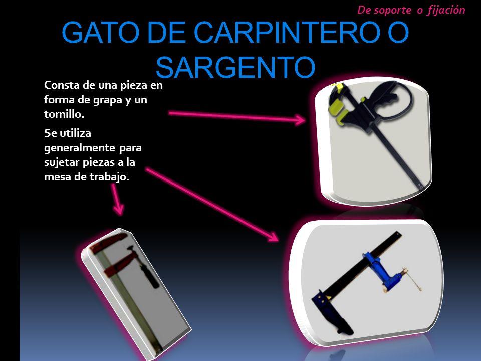 GATO DE CARPINTERO O SARGENTO