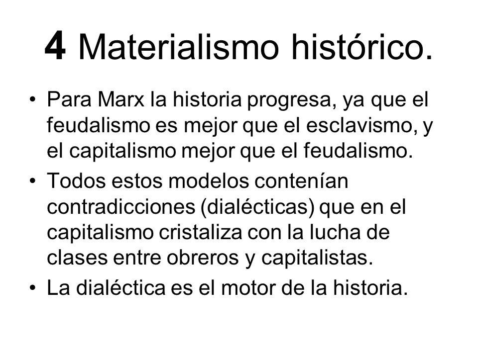 4 Materialismo histórico.