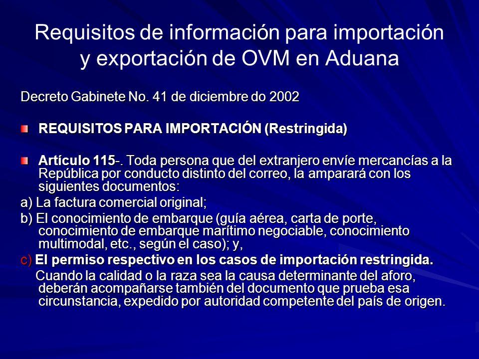Requisitos de información para importación y exportación de OVM en Aduana