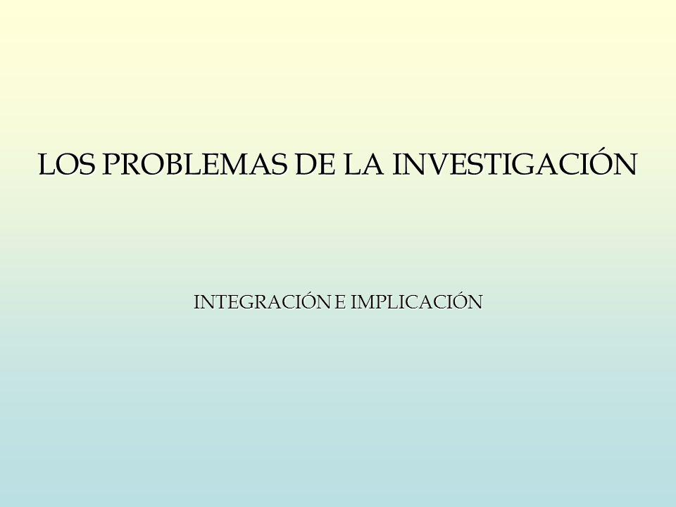 LOS PROBLEMAS DE LA INVESTIGACIÓN