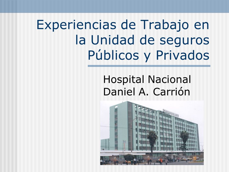 Experiencias de Trabajo en la Unidad de seguros Públicos y Privados