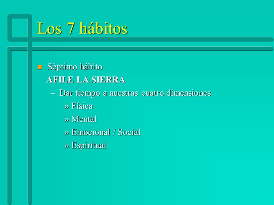 Los 7 hábitos Séptimo hábito AFILE LA SIERRA