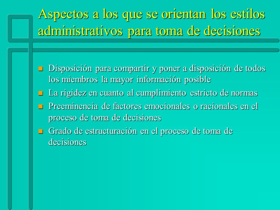 Aspectos a los que se orientan los estilos administrativos para toma de decisiones