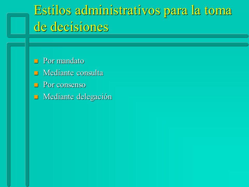 Estilos administrativos para la toma de decisiones