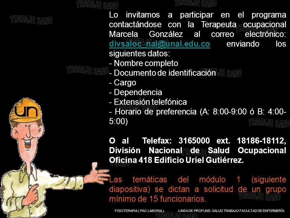 Lo invitamos a participar en el programa contactándose con la Terapeuta ocupacional Marcela González al correo electrónico: divsaloc_nal@unal.edu.co enviando los siguientes datos:
