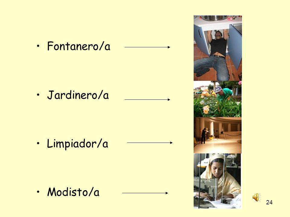 Fontanero/a Jardinero/a Limpiador/a Modisto/a