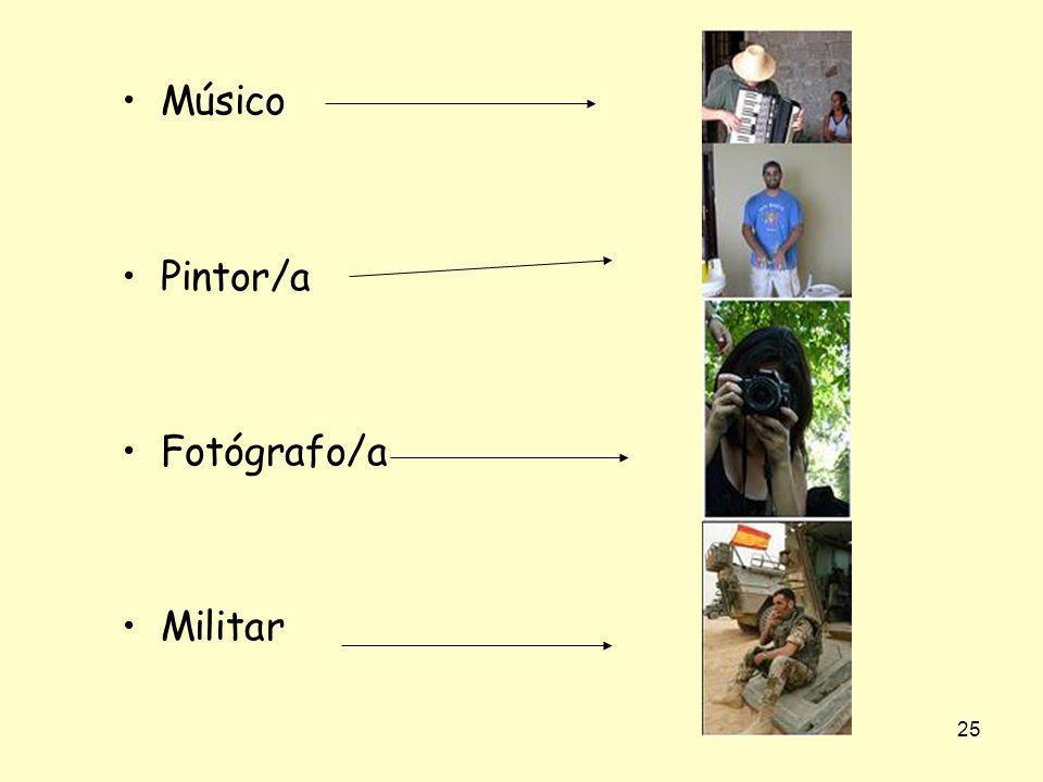 Músico Pintor/a Fotógrafo/a Militar