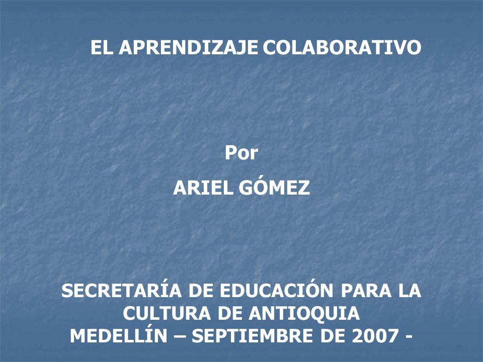 EL APRENDIZAJE COLABORATIVO Por ARIEL GÓMEZ