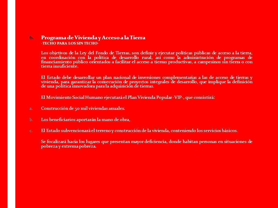 6. Programa de Vivienda y Acceso a la Tierra
