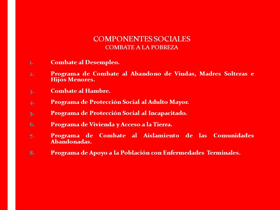 COMPONENTES SOCIALES COMBATE A LA POBREZA Combate al Desempleo.