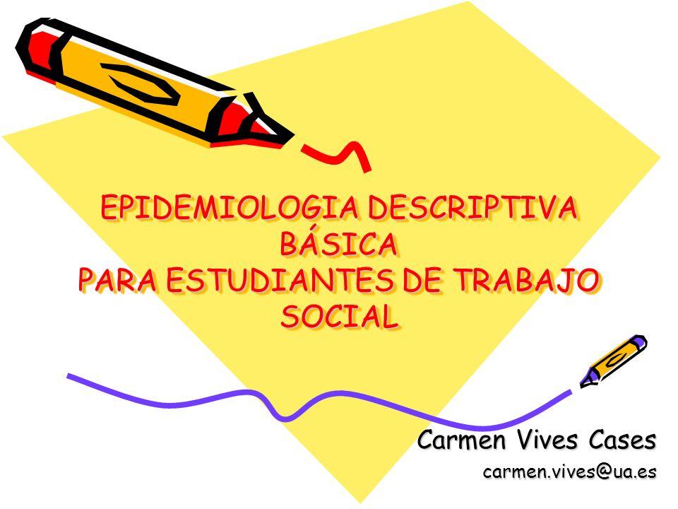 EPIDEMIOLOGIA DESCRIPTIVA BÁSICA PARA ESTUDIANTES DE TRABAJO SOCIAL