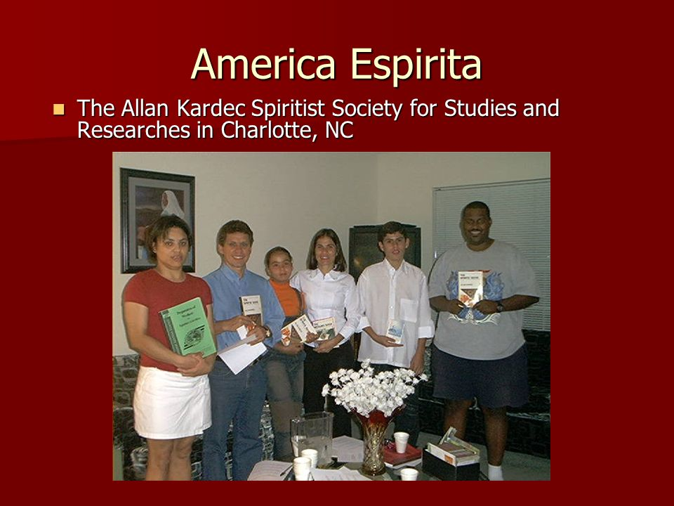 America Espirita The Allan Kardec Spiritist Society for Studies and Researches in Charlotte, NC