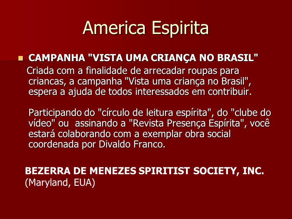 America Espirita CAMPANHA VISTA UMA CRIANÇA NO BRASIL