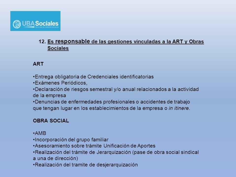 12. Es responsable de las gestiones vinculadas a la ART y Obras Sociales