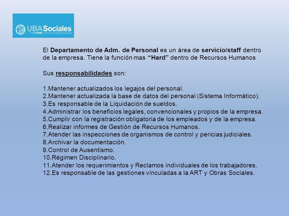 El Departamento de Adm. de Personal es un área de servicio/staff dentro de la empresa. Tiene la función mas Hard dentro de Recursos Humanos