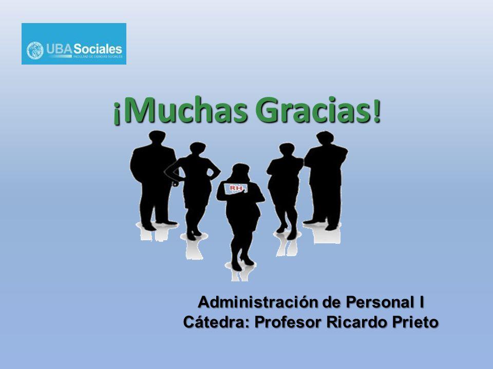 Administración de Personal I Cátedra: Profesor Ricardo Prieto
