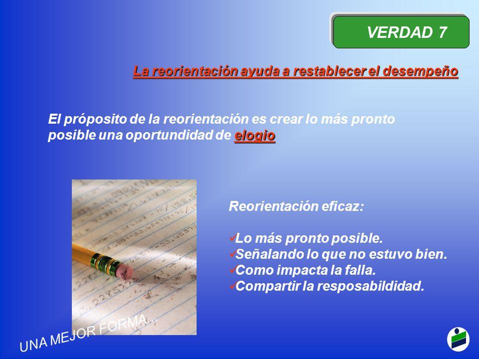 VERDAD 7 La reorientación ayuda a restablecer el desempeño