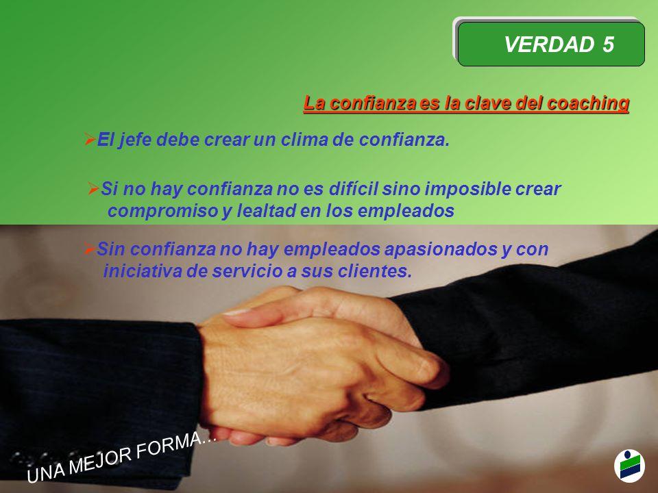 VERDAD 5 La confianza es la clave del coaching