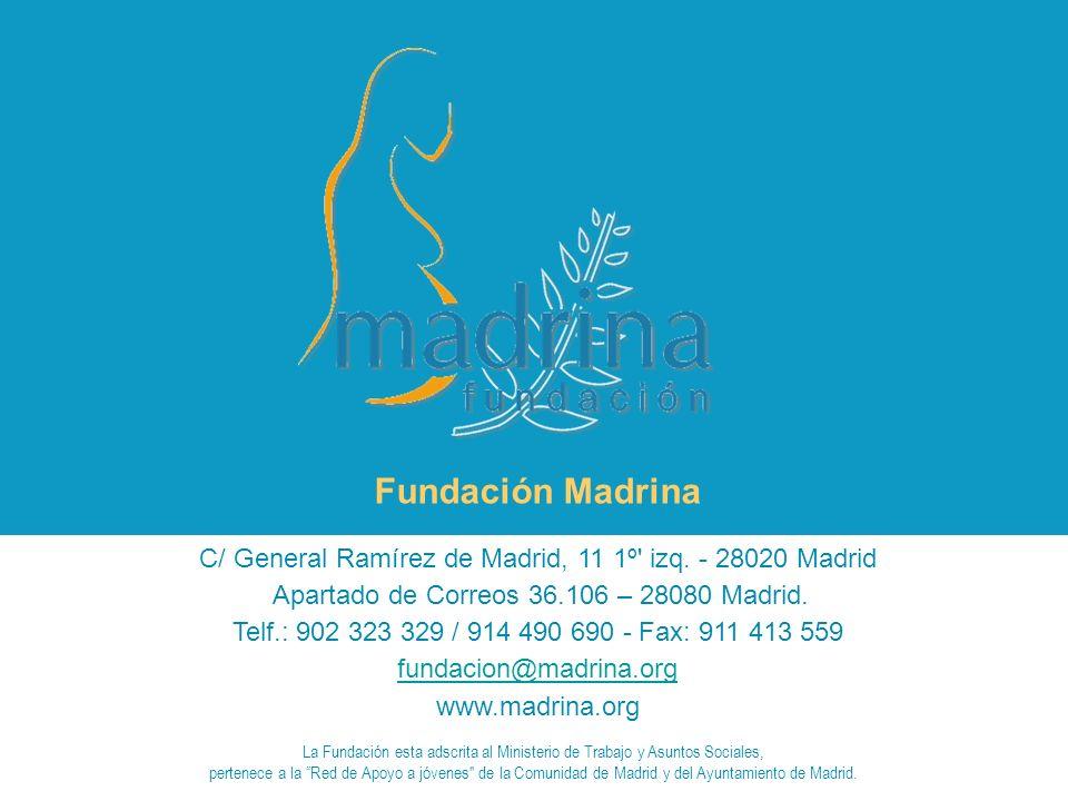 Fundación Madrina C/ General Ramírez de Madrid, 11 1º izq. - 28020 Madrid Apartado de Correos 36.106 – 28080 Madrid.
