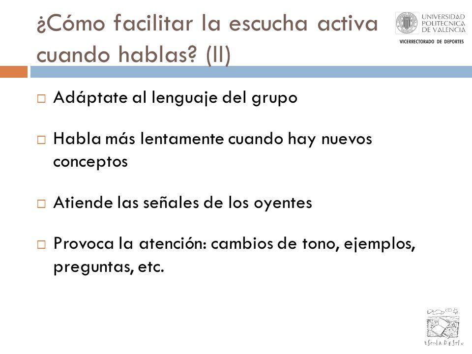 ¿Cómo facilitar la escucha activa cuando hablas (II)