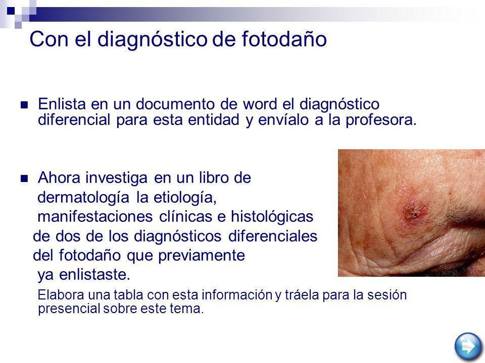 Con el diagnóstico de fotodaño