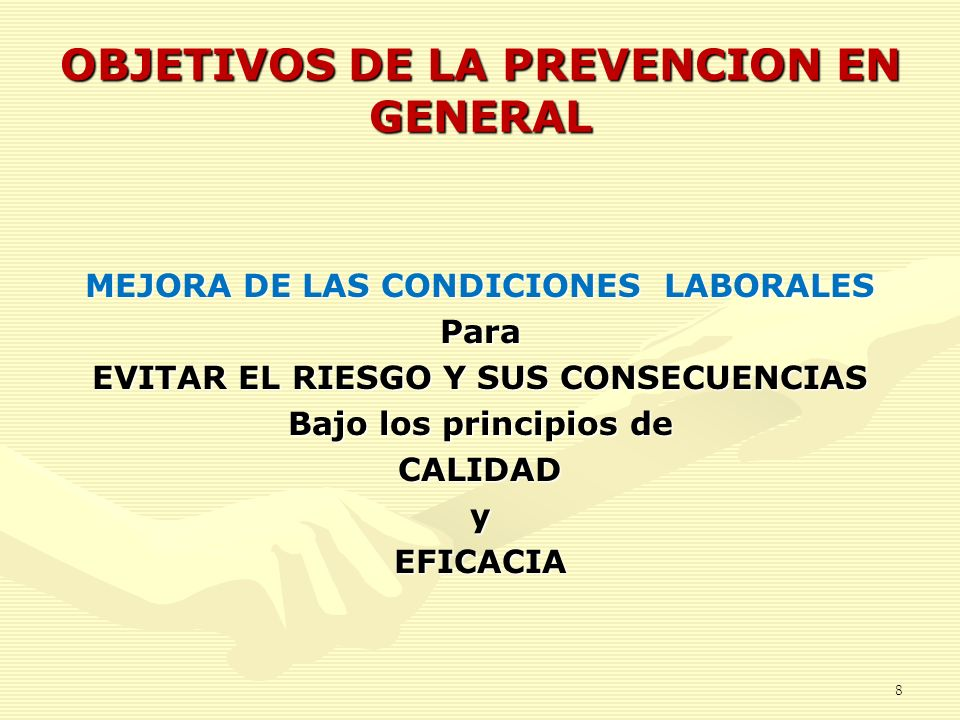 OBJETIVOS DE LA PREVENCION EN GENERAL