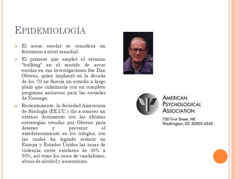 Epidemiología El acoso escolar se considera un fenómeno a nivel mundial.