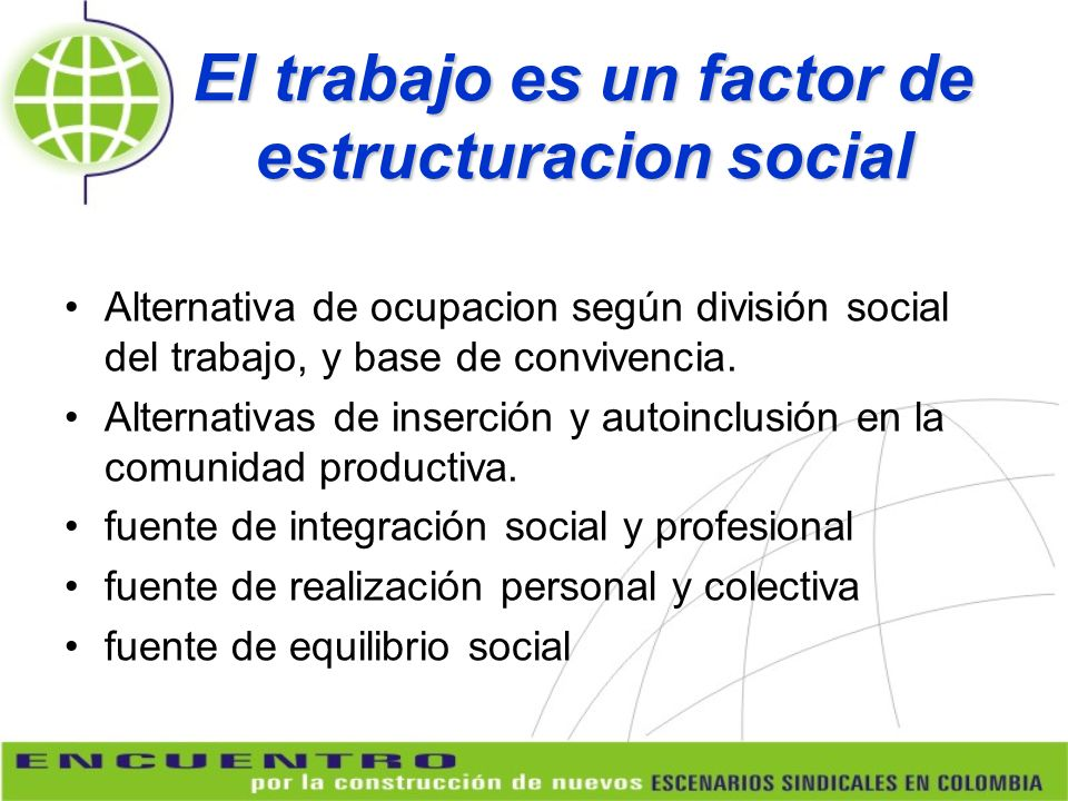 El trabajo es un factor de estructuracion social