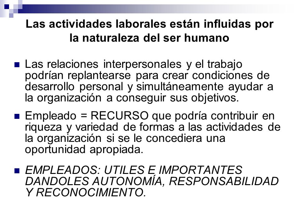 Las actividades laborales están influidas por la naturaleza del ser humano