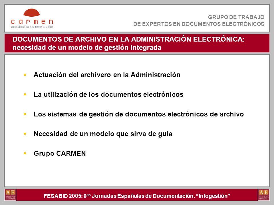 DOCUMENTOS DE ARCHIVO EN LA ADMINISTRACIÓN ELECTRÓNICA: necesidad de un modelo de gestión integrada