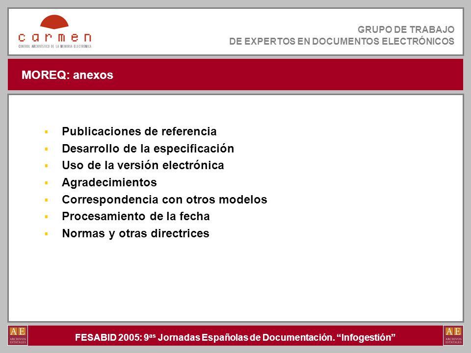 MOREQ: anexos Publicaciones de referencia. Desarrollo de la especificación. Uso de la versión electrónica.