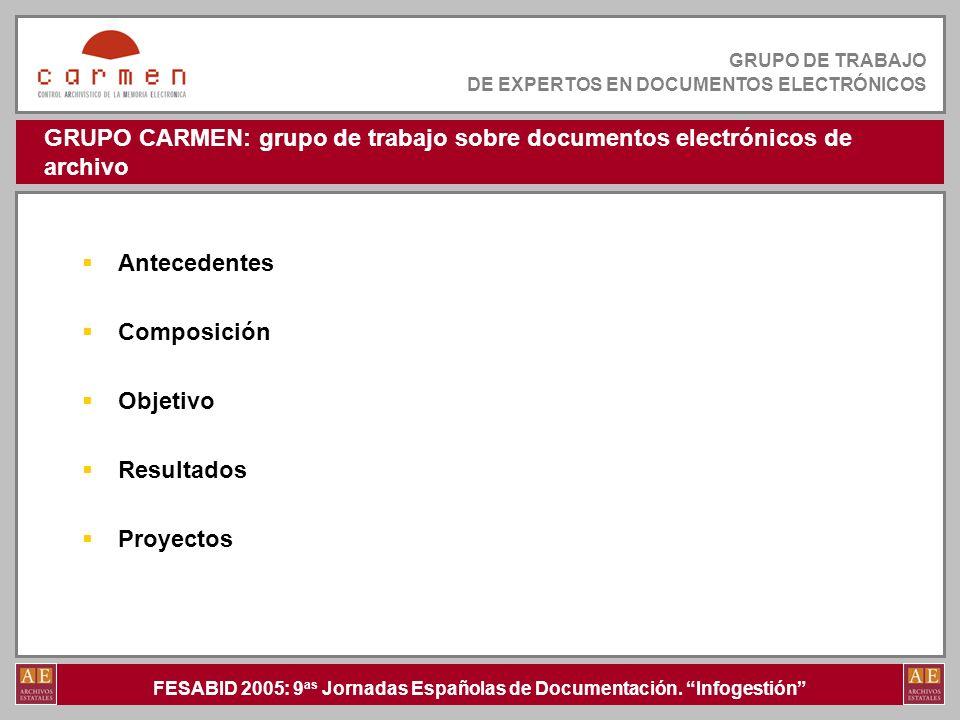 GRUPO CARMEN: grupo de trabajo sobre documentos electrónicos de archivo