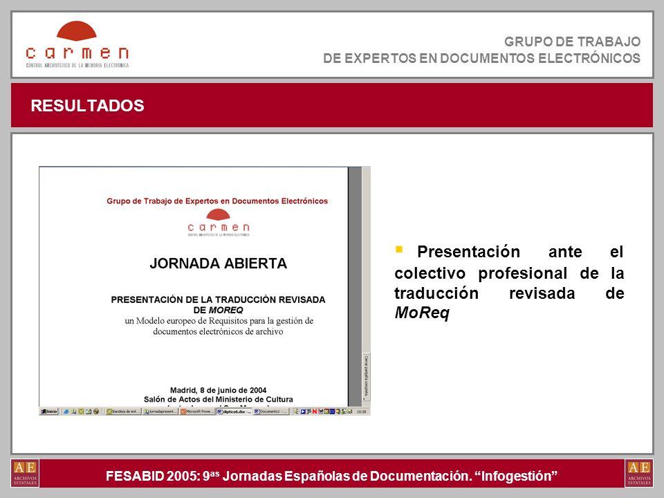 RESULTADOS Presentación ante el colectivo profesional de la traducción revisada de MoReq