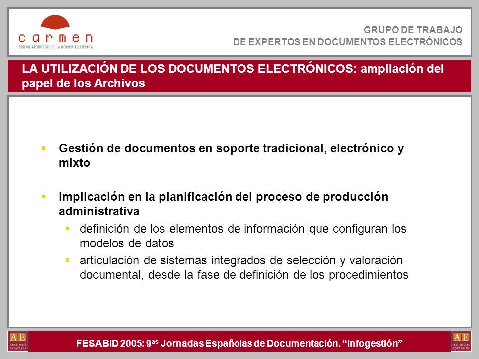LA UTILIZACIÓN DE LOS DOCUMENTOS ELECTRÓNICOS: ampliación del papel de los Archivos